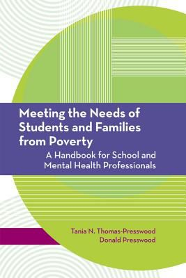 Meeting the Needs of Students and Families from Poverty: A Handbook for School and Mental Health Professionals 9781557668677