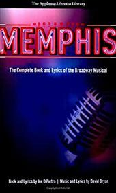 Memphis: The Complete Book and Lyrics of the Broadway Musical