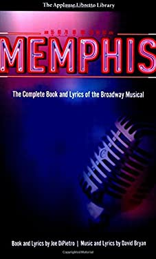 Memphis: The Complete Book and Lyrics of the Broadway Musical 9781557837714