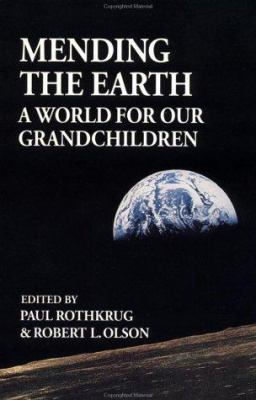 Mending the Earth: A World for Our Grandchildren 9781556430916
