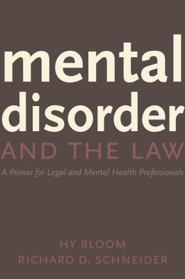 Mental Disorder and the Law: A Primer for Legal and Mental Health Professionals 9781552211212