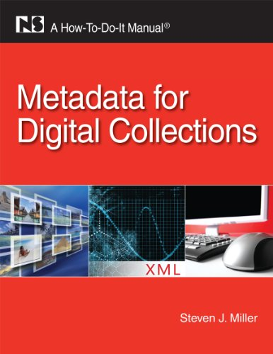Metadata for Digital Collections: A How-To-Do-It Manual 9781555707460