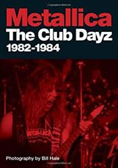 Metallica: The Club Dayz, 1982-1984: Live, Raw and Without a Photo Pit! 6828378
