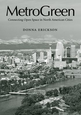 MetroGreen: Connecting Open Space in North American Cities 9781559638913