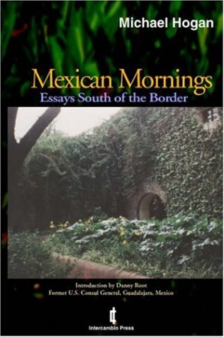 Mexican Mornings: Essays South of the Border 9781552129296