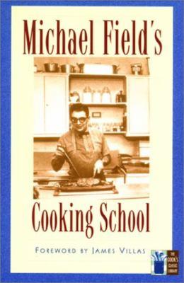 Michael Field's Cooking School 9781558215597