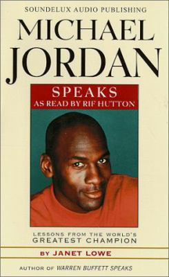 Michael Jordan Speaks: Lessons from the World's Greatest Champion 9781559353083