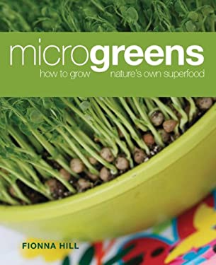 Microgreens: How to Grow Nature's Own Superfood 9781554077694