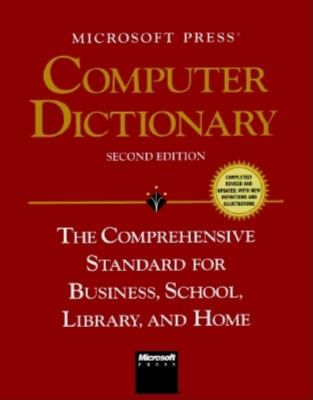 Microsoft Press Computer Dictionary: The Comprehensive Standard for Business, School, Library, and Home 9781556155970