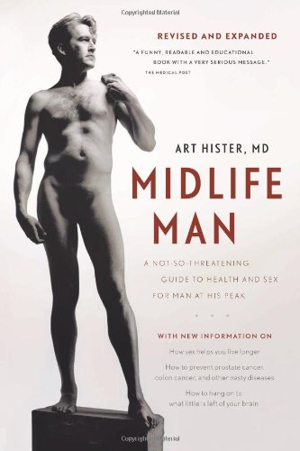 Midlife Man: A Not-So-Threatening Guide to Health and Sex for Man at His Peak 9781553651321