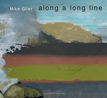 Mike Glier: Along a Long Line 9781555953195