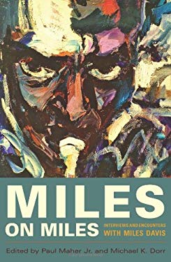 Miles on Miles: Interviews and Encounters with Miles Davis 9781556527067