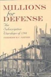 Millions for Defense: The Subscription Warships of 1798 6893614