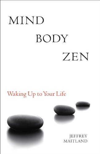Mind Body Zen: Waking Up to Your Life 9781556439049