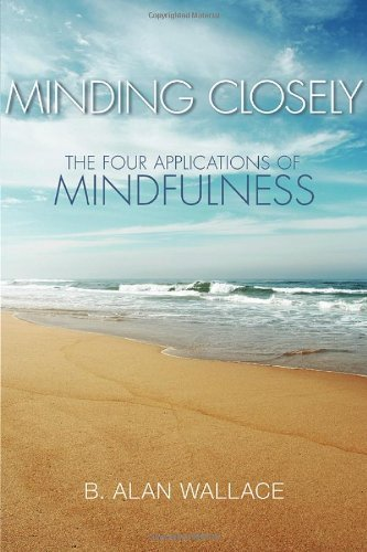 Minding Closely: The Four Applications of Mindfulness 9781559393690