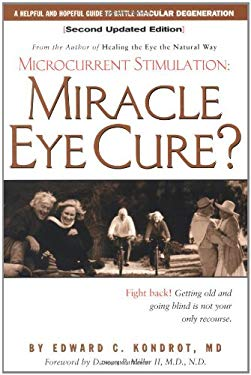 Miracle Eye Cure?: Microcurrent Stimulation 9781556434013