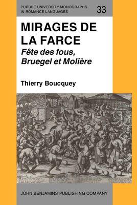 Mirages de La Farce: Fete Des Fous, Bruegel Et Moliere 9781556190858