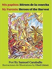 Mis Papitos: Heroes de La Cosecha = My Parents 6916583