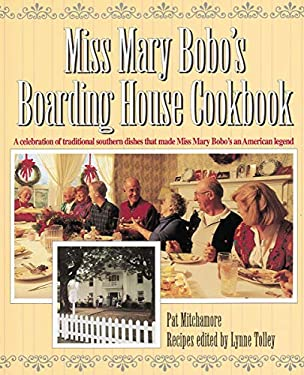Miss Mary Bobo's Boarding House Cookbook: A Celebration of Traditional Southern Dishes That Made Miss Mary Bobo's an American Legend 9781558533141