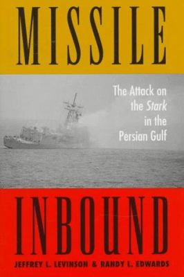 Missile Inbound: The Attack on the Stark in the Persian Gulf 9781557505170
