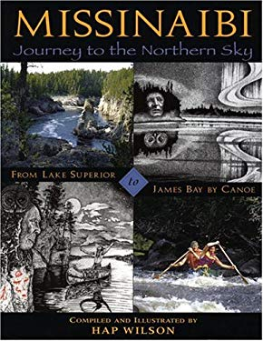 Missinaibi: Journey to the Northern Sky: From Lake Superior to James Bay by Canoe 9781550464368
