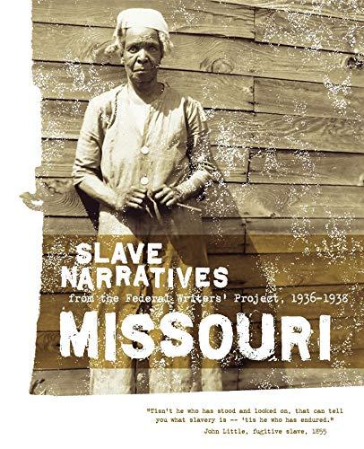 Missouri Slave Narratives 9781557090195