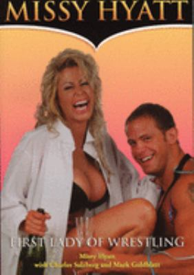 Missy Hyatt: First Lady of Wrestling 9781550224986