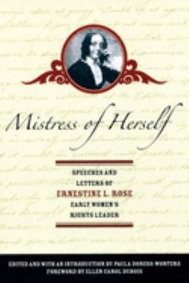 Mistress of Herself: Speeches and Letters of Ernestine L. Rose, Early Women's Rights Leader 9781558615441