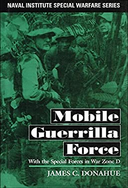 Mobile Guerrilla Force: With the Special Forces in War Zone D 9781557501721