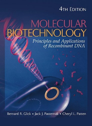 Molecular Biotechnology: Principles and Applications of Recombinant DNA 9781555814984