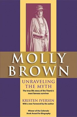 Molly Brown: Unraveling the Myth 9781555662370
