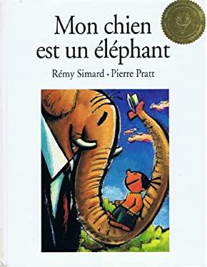 Mon Chien Est Un Elephant 9781550379792