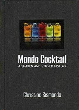 Mondo Cocktail: A Shaken and Stirred History 9781552785119