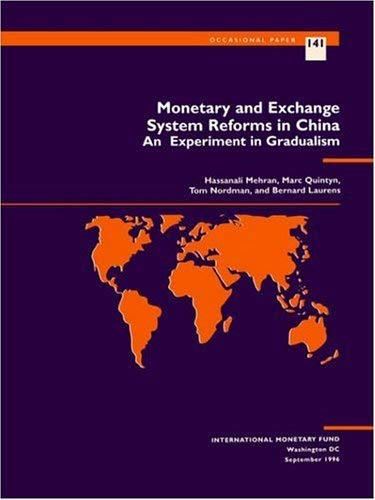 Monetary and Exchange System Reforms in China: An Experiment in Gradualism 9781557755629