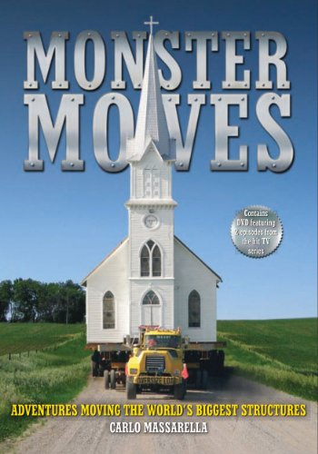 Monster Moves: Adventures Moving the World's Biggest Structures 9781554079315