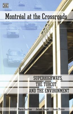 Montreal at the Crossroads: Super Highways, Turcot and Environment 9781551643434