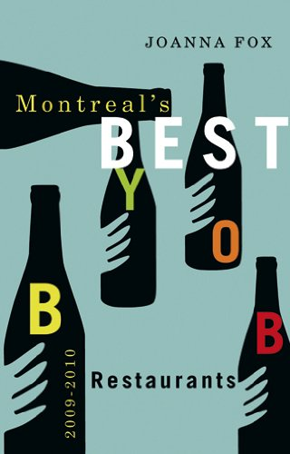 Montreal's Best BYOB Restaurants 2009-2010 9781550652499