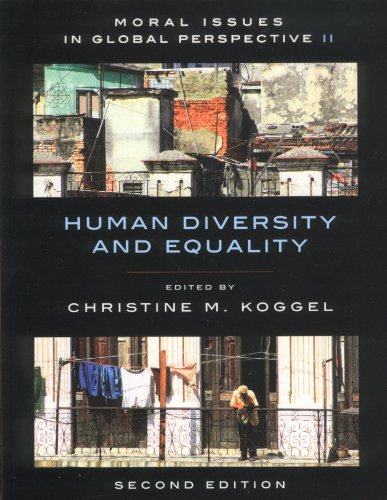 Moral Issues in Global Perspective, Second Edition: Volume 2: Human Diversity and Equality 9781551117485