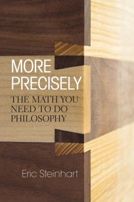 More Precisely: The Math You Need to Do Philosophy 9781551119090