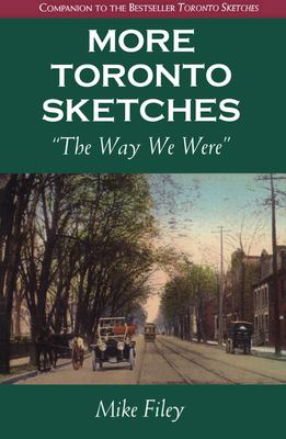More Toronto Sketches: The Way We Were 9781550022018