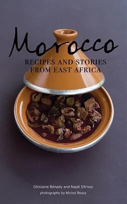 Morocco: Recipes and Stories from East Africa 9781552859681