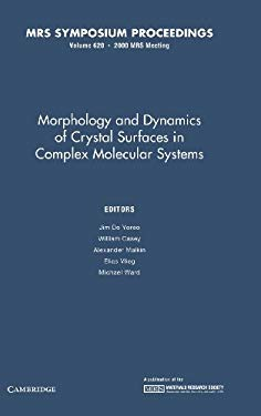 Morphology and Dynamics of Crystal Surfaces in Complex Molecular Systems: Volume 620 9781558995284