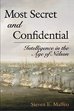 Most Secret and Confidential: Intelligence in the Age of Nelson 9781557505453