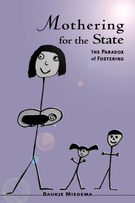 Mothering for the State: The Paradox of Fostering 9781552660102