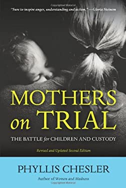 Mothers on Trial: The Battle for Children and Custody 9781556529993