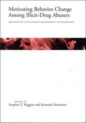 Motivating Behavior Change Among Illicit-Drug Abusers: Research on Contingency Management Interventions