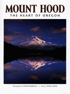 Mount Hood: The Heart of Oregon 9781558689237
