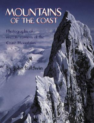 Mountains of the Coast: Photographs of Remote Corners of the Coast Mountains 9781550172133