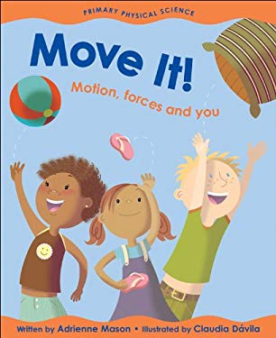 Move It!: Motion, Forces and You 9781553377580