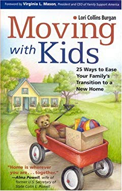 Moving with Kids: 25 Ways to Ease Your Family's Transition to a New Home 9781558323421